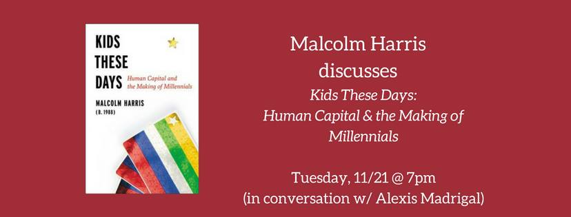 Malcolm Harris Discusses KIDS THESE DAYS (w/ Alexis Madrigal)